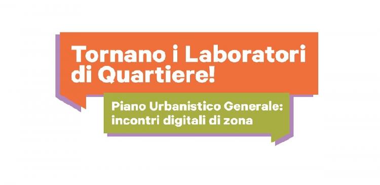 Immagine rappresentativa di Tornano i Laboratori di Quartiere! Piano Urbanistico Generale: incontri digitali di zona